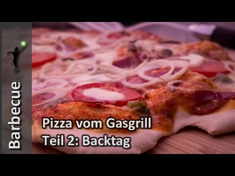pizza vom gasgrill teil 2 backtag youtube. Black Bedroom Furniture Sets. Home Design Ideas