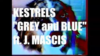 "Kestrels - ""Grey and Blue"" ft. J Mascis (Official Music Video)"