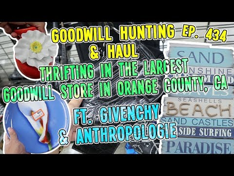 THRIFTING IN THE LARGEST GOODWILL STORE IN ORANGE COUNTY, CA |  GOODWILL HUNTING & HAUL EP. 434