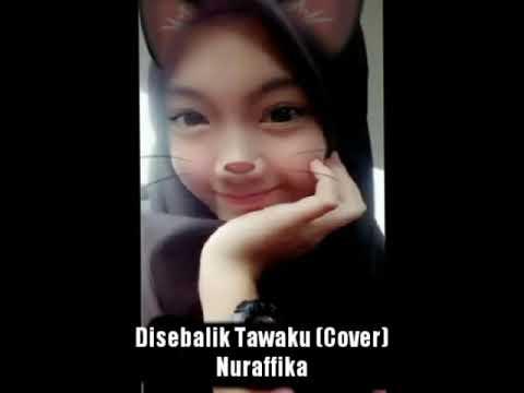 Disebalik Tawaku (Cover Nuraffika)