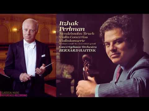 Mendelssohn - Violin Concerto in E minor, Op.64 (reference record.: Itzhak Perlman, Bernard Haitink)