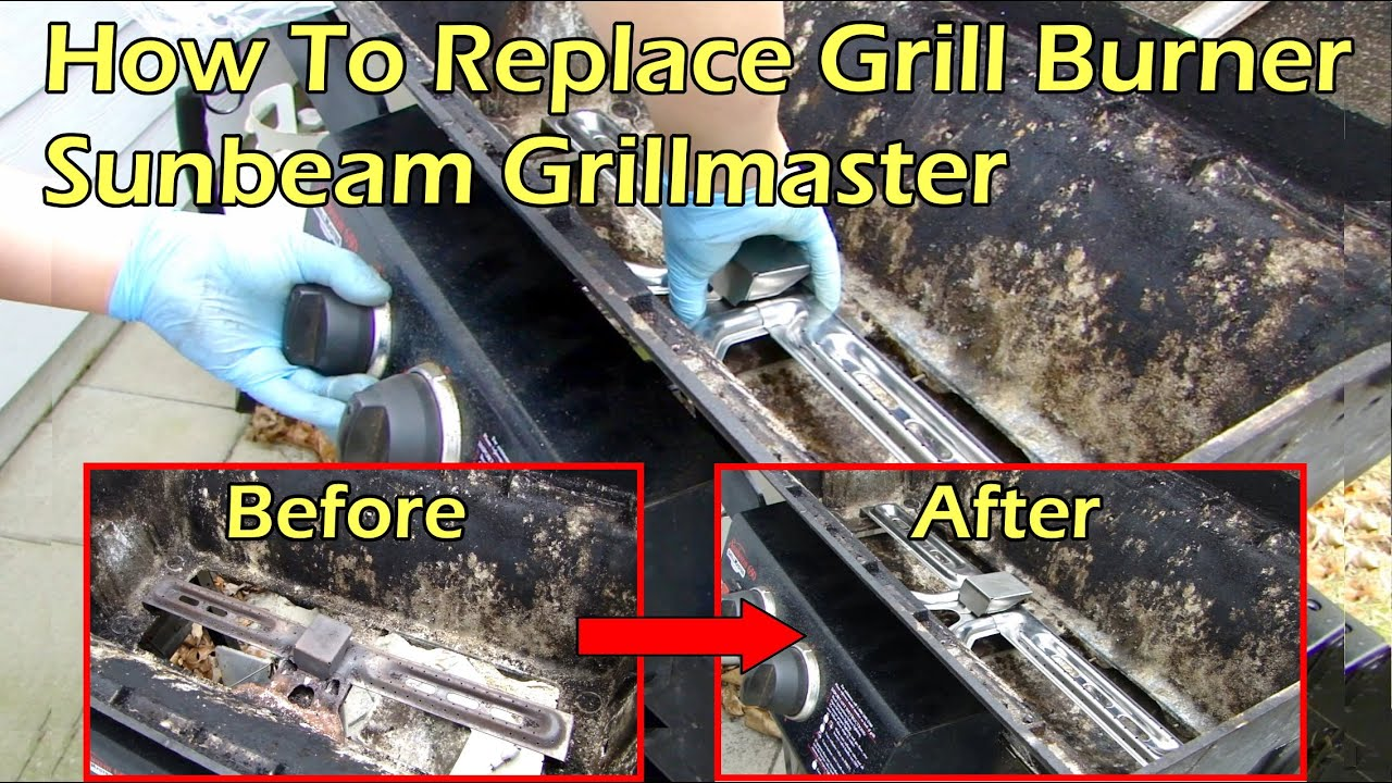 How To Replace Barbeque Burner On A Sunbeam Grillmaster Series