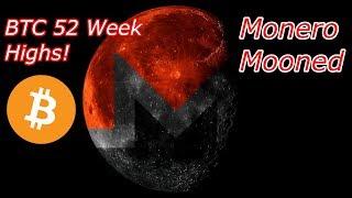🔴 Bitcoin Live : BTC 52 Week Highs! Monero Moon!  Episode 572 - Crypto Technical Analysis