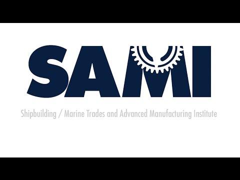 SAMI: Shipbuilding and Advanced Manufacturing Institute