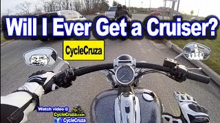 Will I Ever Get a Cruiser Motorcycle? | MotoVlog