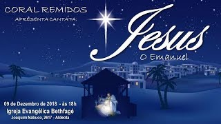 Chamada Natal Bethfagé 2018 - Coral Remidos e Cantata Kids