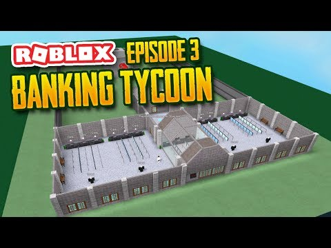 BANK EXPANSIONS - Roblox Banking Tycoon #3