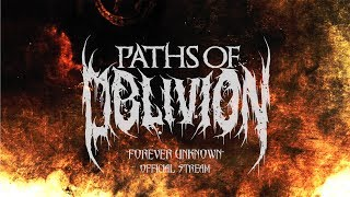 Paths of Oblivion - Forever Unknown (OFFICIAL FULL EP STREAM)