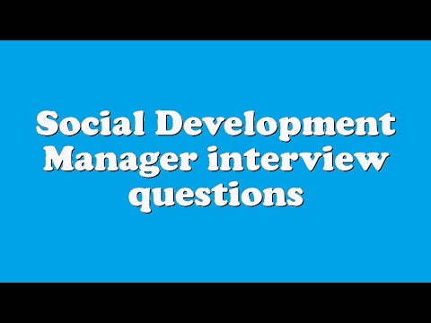 Social Development Manager interview questions