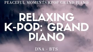 Peaceful Moments K-Pop: Grand Piano -DNA (BTS - Piano Cover)