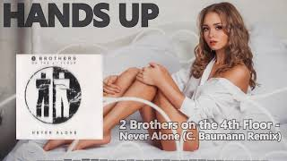 2 Brothers On The 4th Floor Never Alone C Baumann Remix Edit