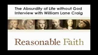 Reasonable Faith: Absurdity of Life Without God 1/2