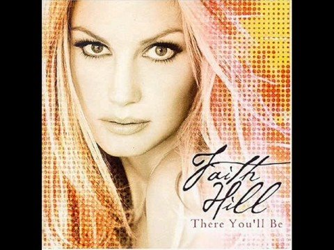 Faith Hill There Youll Be