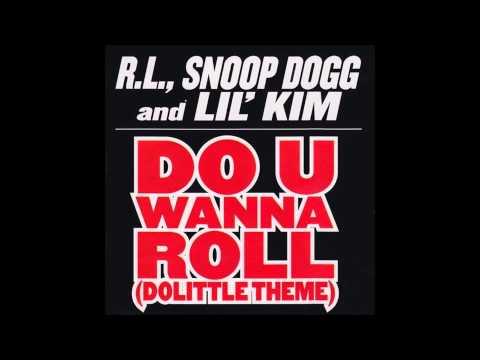 RL ft Snoop Dogg & Lil Kim - Do U Wanna Roll (Dolittle Theme)
