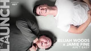 Aint Easy - Elijah Woods x Jamie Fine  (Official Song) - CTV Launch Winners