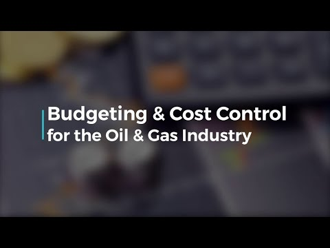Budgeting & Cost Control for the Oil & Gas Industry