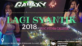 Galaxy Musik - Lagi Syantik - Live Pomahan Sulang Rembang 2018