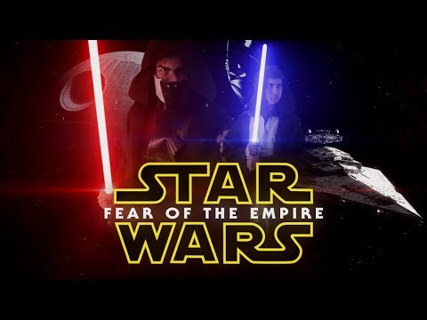 Star Wars: Fear of the Empire - A Star Wars Short Film