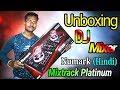 Numark Mixtrack Platinum Unboxing in Hindi 2018 / Numark Dj Controller / Dj mixer 2018