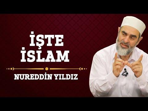 247) İşte İslam - Hayat Rehberi - Nureddin YILDIZ