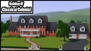 Sims 3 - Building Of Classical Colonial