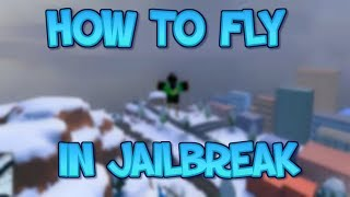 (GEPATCHT) ROBLOX JAILBREAK FLY HACK /FLY/SUPER JUMP HACK 2018 (PATCHED)