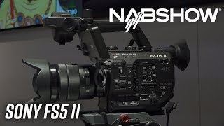 NAB 2018 | Announcing the Sony FS5 II and More