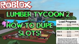 ROBLOX | Lumber Tycoon 2 | INSANE SLOT DUPLICATION GLITCH (DUPE EVERYTHING)