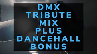 Dj Puffy - DMX Tribute Mix plus Dancehall Bonus