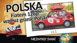 Niezwykly Swiat   Fiatem 126p Wzdłuż Granic Polski Cz. 1