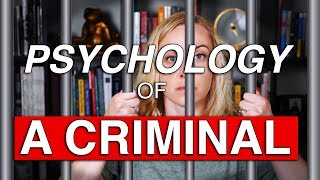 The PSYCHOLOGY of a CRIMINAL