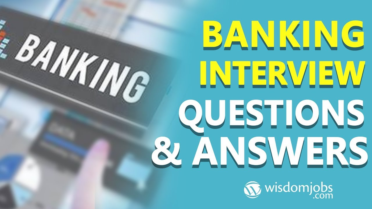 TOP 250+ Banking Interview Questions and Answers 13 August 2019