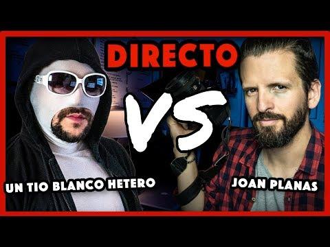¡DIRECTO! UN TIO BLANCO HETERO vs JOAN PLANAS 🎯