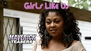 """Girls Like Us"" New FREE Movie coming 07.23.2014!!"