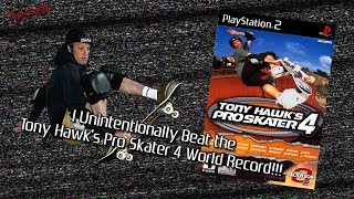 I Unintentionally Beat the Tony Hawk's Pro Skater 4 World Record!!!