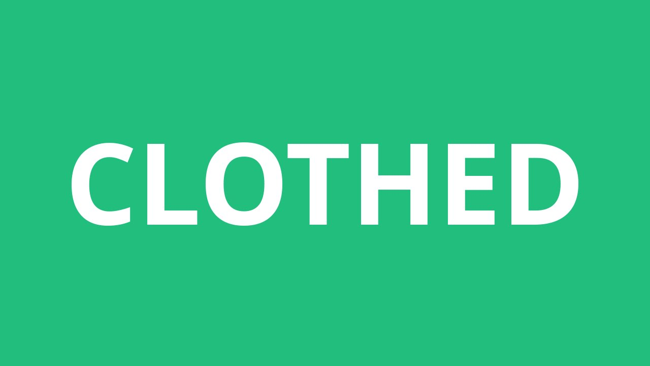 how to pronounce cloth