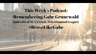 Remembering Gabe Grunewald, NCAA Outdoor Track and Field, Oslo Diamond League