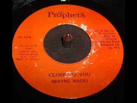 Wayne Wade  -  Close To You