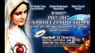 1917 - 2017 LA FINE DEL POTERE DI SATANA: quale futuro? - FERMO