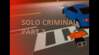 Solo Criminal in Liberty County [Part 7] - ROBLOX