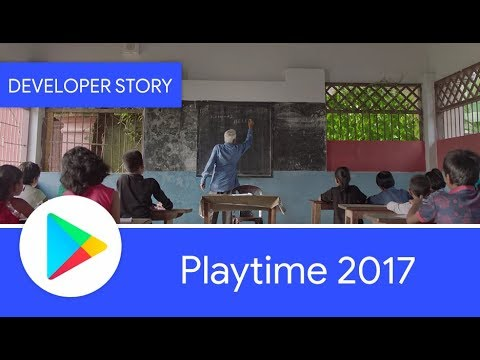Playtime 2017: Changing lives with Android and Google Play