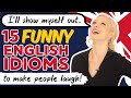 15 Funny English Idioms (make people laugh!)