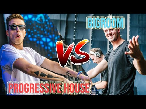 Bigroom vs Progressive House