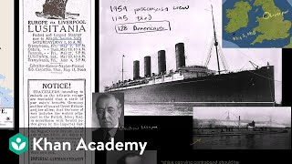 Blockades, u-boats and sinking of the Lusitania | The 20th century | World history | Khan Academy