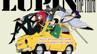 Lupin 3 Film Completo STreaming ITA