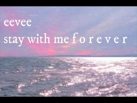 eevee mix - stay with me f o r e v e r
