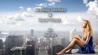 Beautiful Uplifting & Vocal Trance