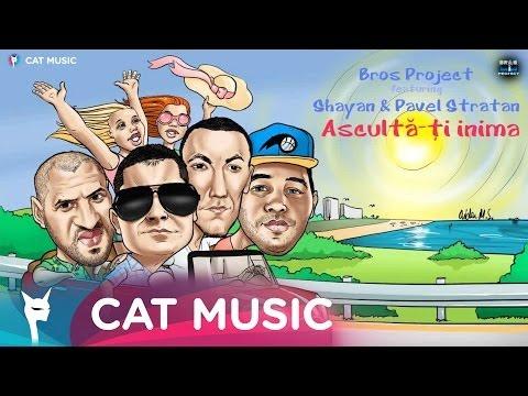 Bros Project feat. Shayan & Pavel Stratan - Asculta-ti inima (Lyric Video)