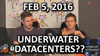 The WAN Show - Underwater Datacenters?? So Cool! Literally.. - Feb 5, 2016