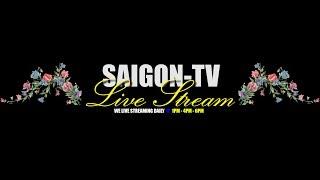 SAIGONTV 🔴Live Stream - TRUYỀN HÌNH TRỰC TUYẾN